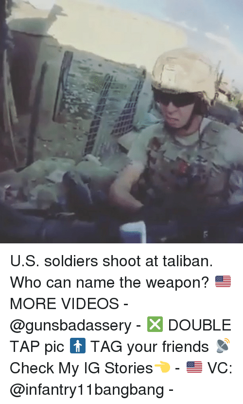 Talibanned: 71 U.S. soldiers shoot at taliban. Who can name the weapon? 🇺🇸MORE VIDEOS - @gunsbadassery - ❎ DOUBLE TAP pic 🚹 TAG your friends 📡 Check My IG Stories👈 - 🇺🇸 VC: @infantry11bangbang -