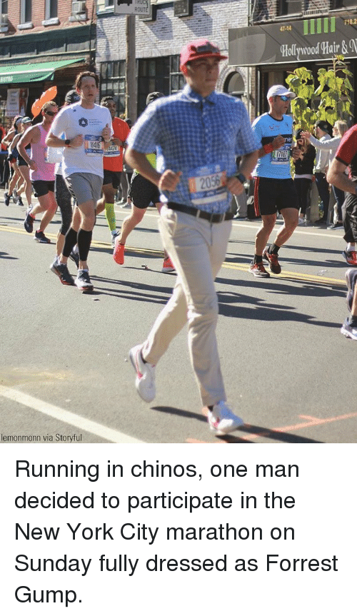 Forrest Gump, Memes, and New York: 718.2  47-14  Hollywood Hair&  1718  lemonmonn via Storyful Running in chinos, one man decided to participate in the New York City marathon on Sunday fully dressed as Forrest Gump.