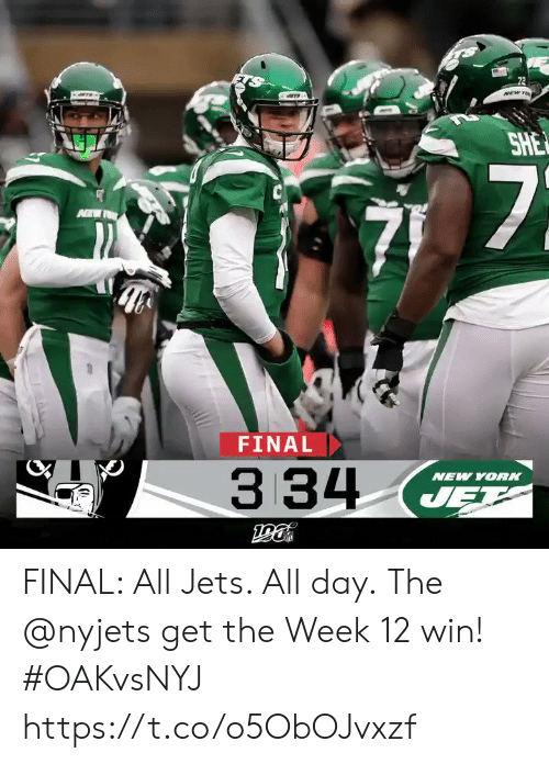 Jets: 72  NEW TO  SHE  7  FINAL  334  NEW YORK  JET FINAL: All Jets. All day.  The @nyjets get the Week 12 win! #OAKvsNYJ https://t.co/o5ObOJvxzf