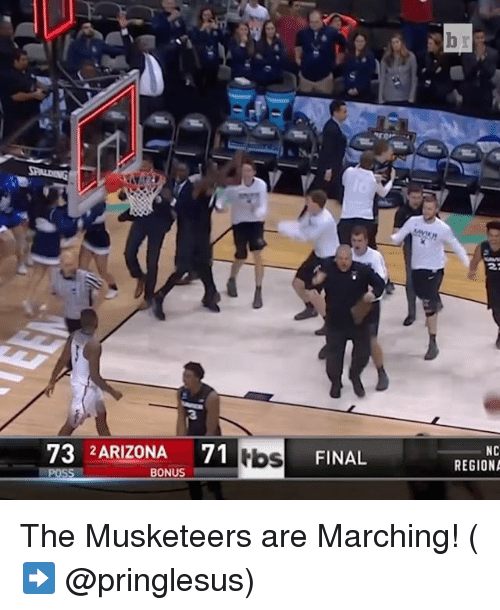 Sports, Tbs, and Final: 73 2 ARIZONA 71  tbs FINAL  BONUS  NC  REGION The Musketeers are Marching! (➡️ @pringlesus)