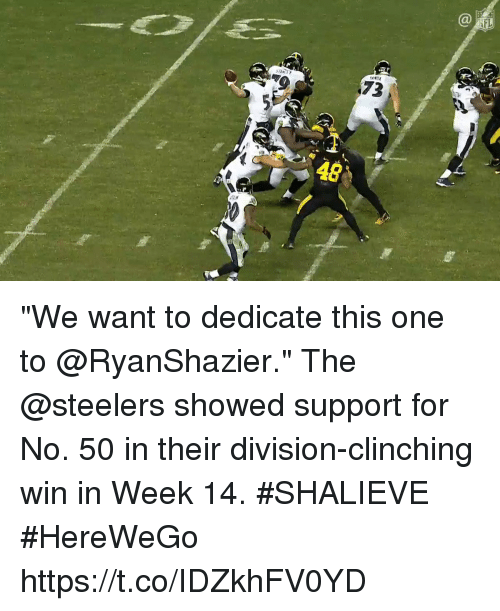 """Memes, Steelers, and 🤖: 73  48 """"We want to dedicate this one to @RyanShazier.""""  The @steelers showed support for No. 50 in their division-clinching win in Week 14. #SHALIEVE #HereWeGo https://t.co/IDZkhFV0YD"""