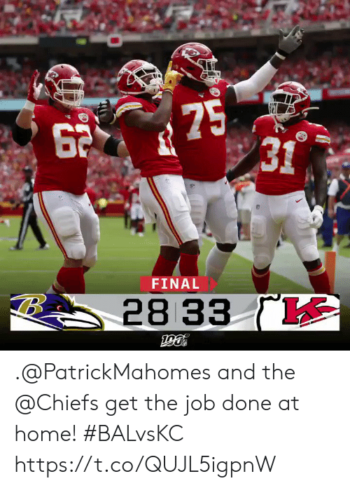 Memes, Chiefs, and Home: 75  31  FINAL  28 33 .@PatrickMahomes and the @Chiefs get the job done at home! #BALvsKC https://t.co/QUJL5igpnW