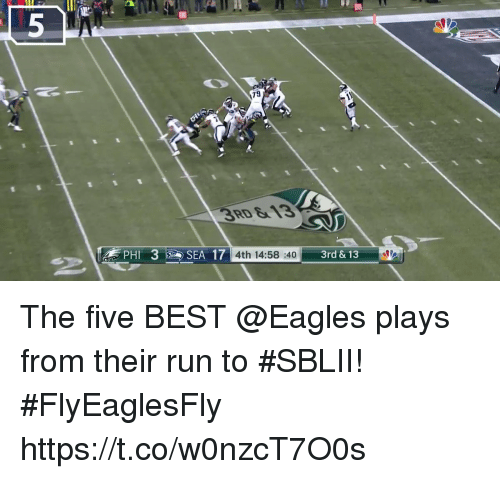 Philadelphia Eagles, Memes, and Run: 79  3RD&13  PHI. 3  SE  A 17 4th 14:58 :40 3rd & 13 The five BEST @Eagles plays from their run to #SBLII!  #FlyEaglesFly https://t.co/w0nzcT7O0s