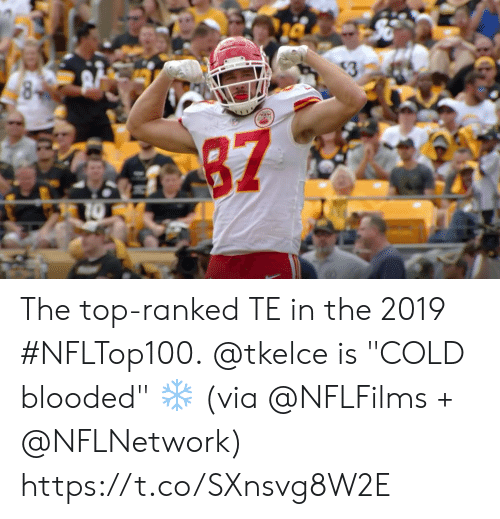 "cold blooded: 8  3  87 The top-ranked TE in the 2019 #NFLTop100.  @tkelce is ""COLD blooded"" ❄ (via @NFLFilms +  @NFLNetwork) https://t.co/SXnsvg8W2E"