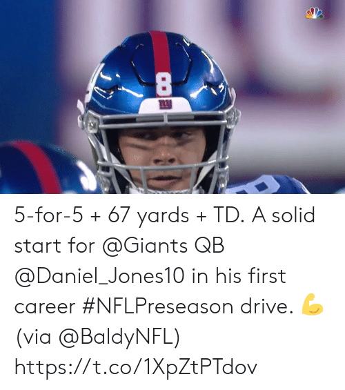 Memes, Drive, and Giants: 8 5-for-5 + 67 yards + TD.  A solid start for @Giants QB @Daniel_Jones10 in his first career #NFLPreseason drive. 💪 (via @BaldyNFL) https://t.co/1XpZtPTdov
