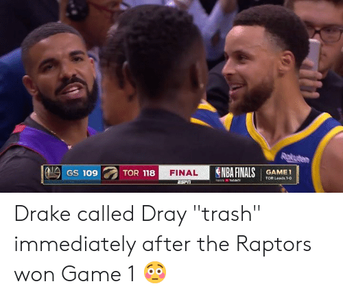"""Drake, Trash, and Game: 8 FINAL  GAME1  TOR Leads 1-0 Drake called Dray """"trash"""" immediately after the Raptors won Game 1 😳"""