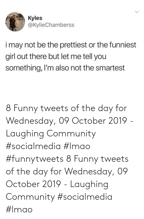 Wednesday: 8 Funny tweets of the day for Wednesday, 09 October 2019 - Laughing Community #socialmedia #lmao #funnytweets 8 Funny tweets of the day for Wednesday, 09 October 2019 - Laughing Community #socialmedia #lmao