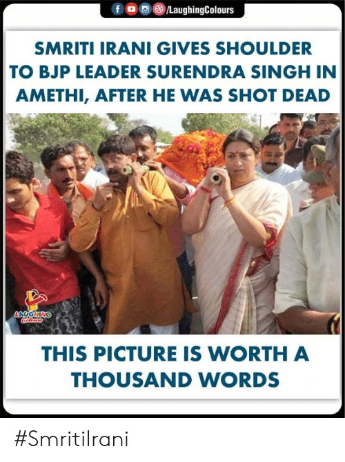 Indianpeoplefacebook, Smriti Irani, and Bjp: (8)/LaughingColours  f  。  SMRITI IRANI GIVES SHOULDER  TO BJP LEADER SURENDRA SINGH IN  AMETHI, AFTER HE WAS SHOT DEAD  THIS PICTURE IS WORTH A  THOUSAND WORDS #SmritiIrani