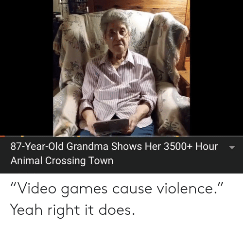 "Grandma, Yeah, and Animal: 87-Year-Old Grandma Shows Her 3500+ Hour  Animal Crossing Town ""Video games cause violence."" Yeah right it does."