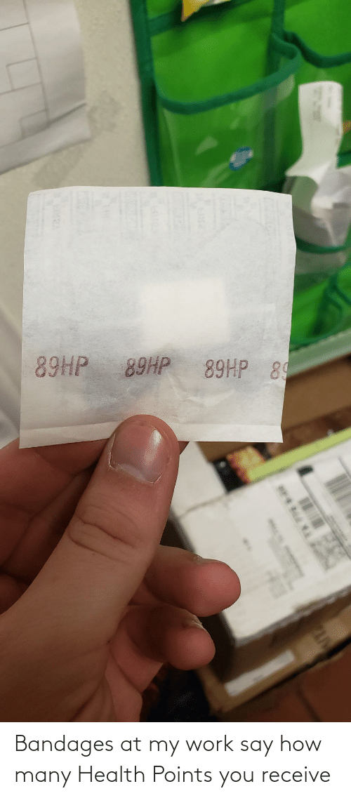 How Many: 89HP 89  89HP  89HP Bandages at my work say how many Health Points you receive