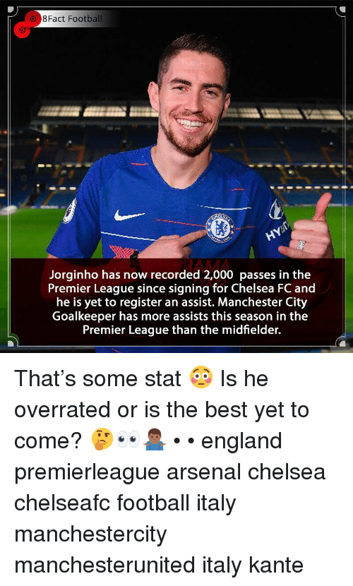 Arsenal, Chelsea, and England: 8Fact Football  AMA  Jorginho has now recorded 2,000 passes in the  Premier League since signing for Chelsea FC and  he is yet to register an assist. Manchester City  Goalkeeper has more assists this season in the  Premier League than the midfielder. That's some stat 😳 Is he overrated or is the best yet to come? 🤔👀🤷🏾♂️ • • england premierleague arsenal chelsea chelseafc football italy manchestercity manchesterunited italy kante