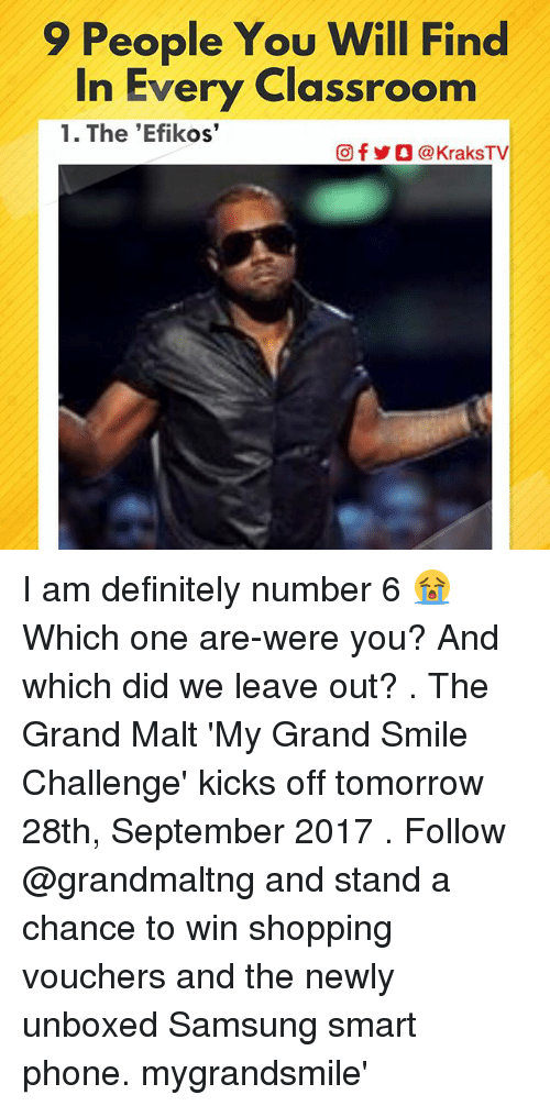 """Definitely, Memes, and Phone: 9 People You Will Find  In Every Classroom  1. The 'Efikos""""  回f y O @ KraksTV I am definitely number 6 😭 Which one are-were you? And which did we leave out? . The Grand Malt 'My Grand Smile Challenge' kicks off tomorrow 28th, September 2017 . Follow @grandmaltng and stand a chance to win shopping vouchers and the newly unboxed Samsung smart phone. mygrandsmile'"""