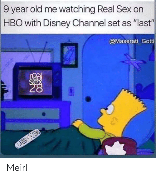 """9 Year Old: 9 year old me watching Real Sex on  HBO with Disney Channel set as """"last""""  @Maserati Gotti  se Meirl"""