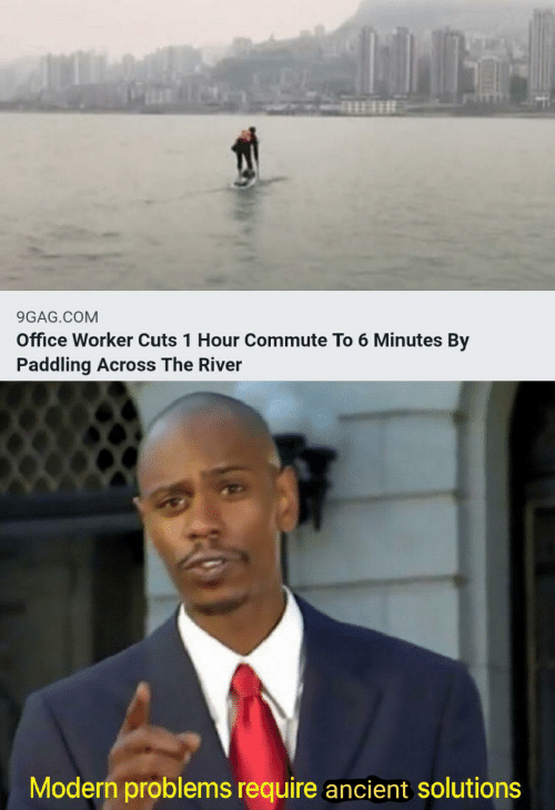 9gag, Office, and Ancient: 9GAG.COM  Office Worker Cuts 1 Hour Commute To 6 Minutes By  Paddling Across The River  Modern problems require ancient solutions