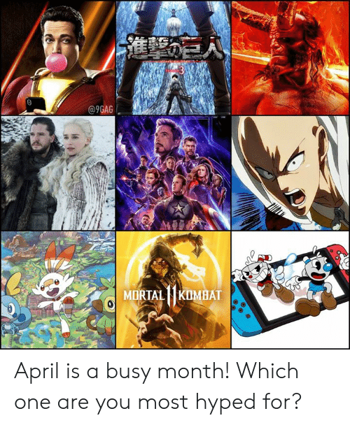 9gag, Dank, and April: 9GAG  MORTALKOMBAT April is a busy month! Which one are you most hyped for?