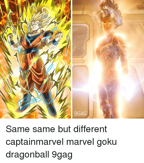 9gag, Dragonball, and Goku: 9GAG Same same but different captainmarvel marvel goku dragonball 9gag