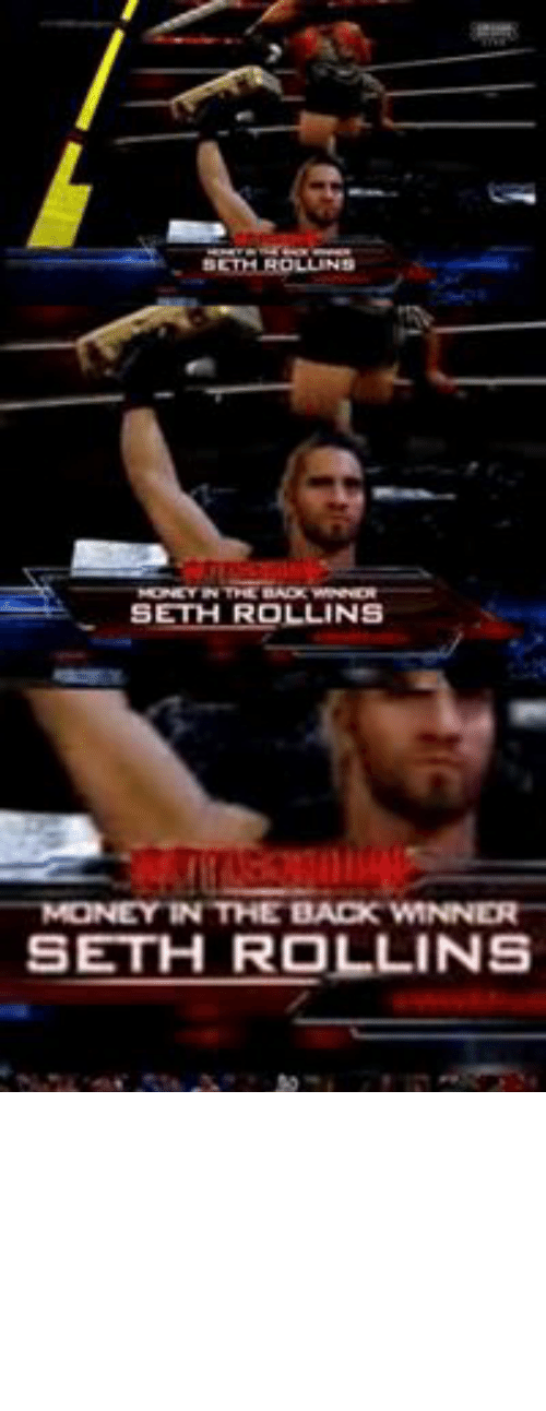 Facebook, Money, and Wrestling: ETH ROLLINS  IN THE BACK WINNER  SETH ROLLINS  MONEY IN THE BACK WINNER  SETH ROLLINS  FACEBOOK COMM  TUNG