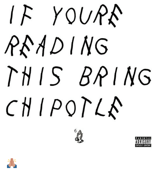Funny, Ifs, and Rading: IF YOURA  RADING  THIS BRING  CHIPOTLA  ADVISORY  CILIE1 🙏