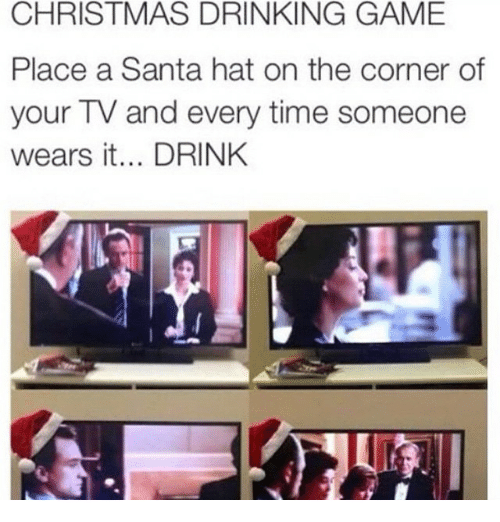 christmas drinking game: CHRISTMAS DRINKING GAME  Place a Santa hat on the corner of  your TV and every time someone  wears it... DRINK