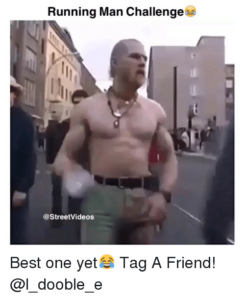 running-man-challenge: Running Man Challenge  @StreetVideos Best one yet😂-Tag A Friend!-@l_dooble_e