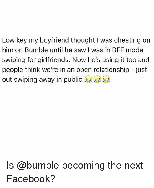 Low Key My Boyfriend Thought I Was Cheating on Him on Bumble Until