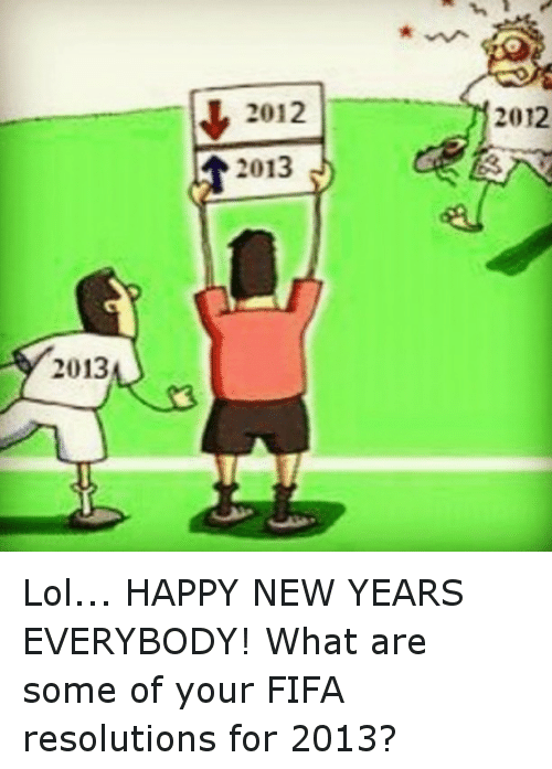 Fifa Lol And New Years 2013 2012