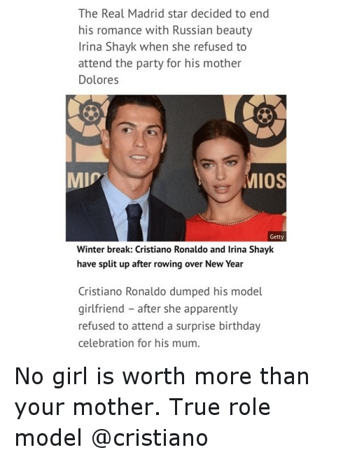 Irina Shayk: The Real Madrid star decided to end  his romance with Russian beauty  Irina Shayk when she refused to  attend the party for his mother  Dolores  IOS  MIP  Getty  Winter break: Cristiano Ronaldo and lrina Shayk  have split up after rowing over New Year  Cristiano Ronaldo dumped his model  girlfriend after she apparently  refused to attend a surprise birthday  celebration for his mum. No girl is worth more than your mother. True role model @cristiano