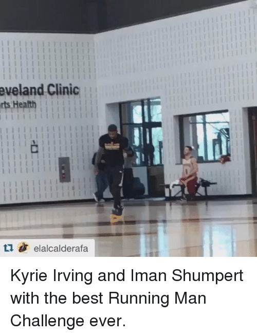 running-man-challenge: eveland Clinic  rts Health  i i i i i i i i i i i l l i  elalcalderafa Kyrie Irving and Iman Shumpert with the best Running Man Challenge ever.
