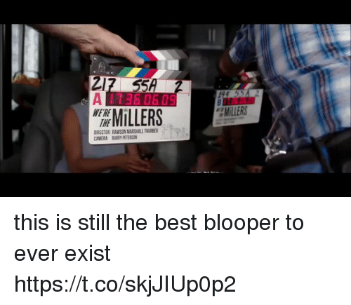 Funny, Best, and Camera: A 1360 503  MiLLERS  DIRECTOR RAWSON MARSHALL THABER  CAMERA BRYETERSON this is still the best blooper to ever exist https://t.co/skjJIUp0p2