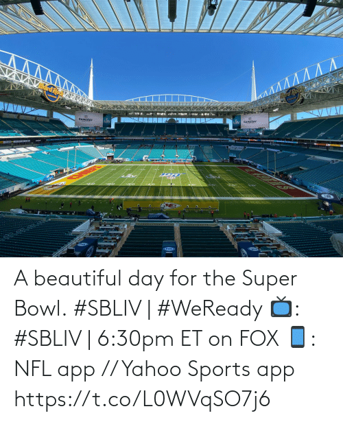 Beautiful, Memes, and Nfl: A beautiful day for the Super Bowl.   #SBLIV   #WeReady   📺: #SBLIV   6:30pm ET on FOX  📱: NFL app // Yahoo Sports app https://t.co/L0WVqSO7j6