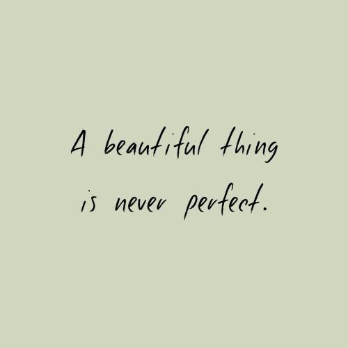 Never, Thing, and Perfect: A beautitul thing  i never perfect.