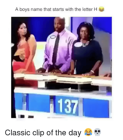 Funny, Boys, and Name: A boys name that starts with the letter H  137 Classic clip of the day 😂💀
