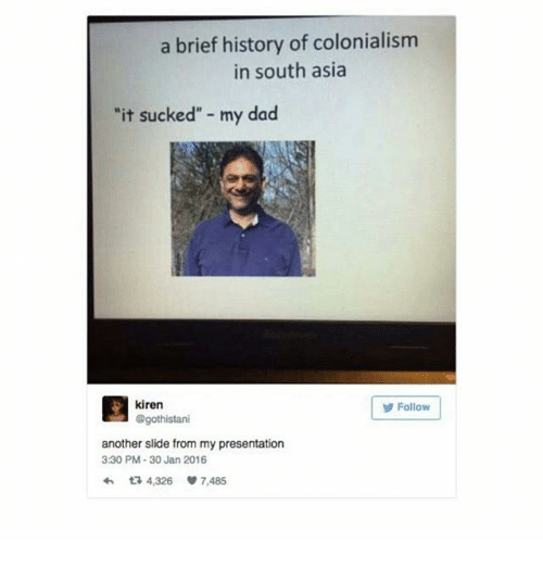 a brief history of colonialism in south asia it sucked 23761160 🦅 25 best memes about memes memes, meme generator