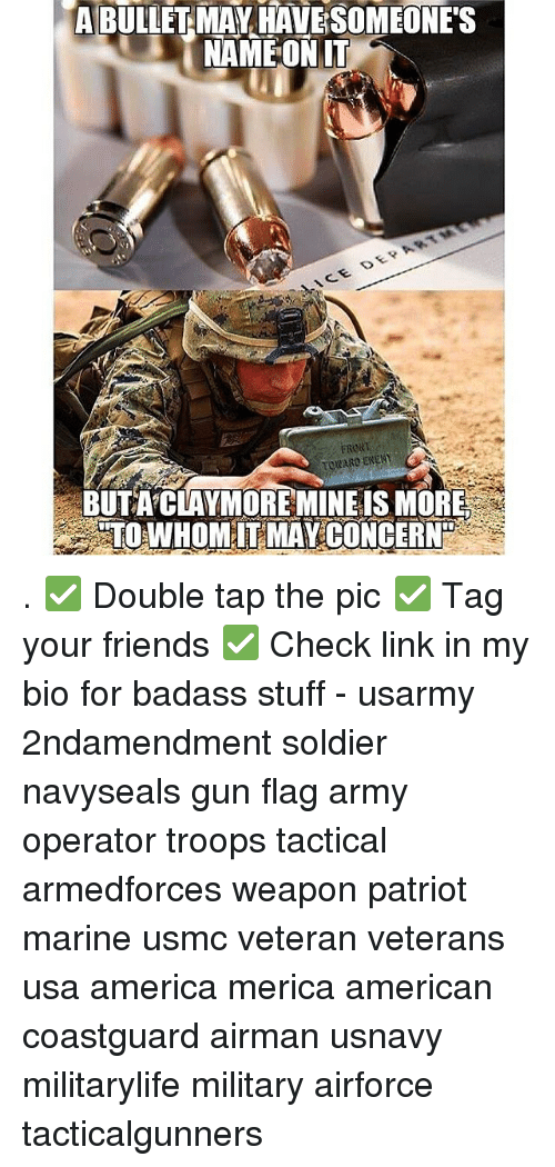 mavs: A BULLET MAV HAVESOMEONE'S  ERORT  BUTA CLAYMORE MINEIS MORE  TOWHOMITMAY CONCERN . ✅ Double tap the pic ✅ Tag your friends ✅ Check link in my bio for badass stuff - usarmy 2ndamendment soldier navyseals gun flag army operator troops tactical armedforces weapon patriot marine usmc veteran veterans usa america merica american coastguard airman usnavy militarylife military airforce tacticalgunners