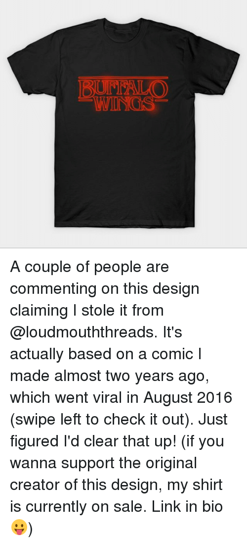 Memes, Link, and Design: A couple of people are commenting on this design claiming I stole it from @loudmouththreads. It's actually based on a comic I made almost two years ago, which went viral in August 2016 (swipe left to check it out). Just figured I'd clear that up! (if you wanna support the original creator of this design, my shirt is currently on sale. Link in bio 😛)