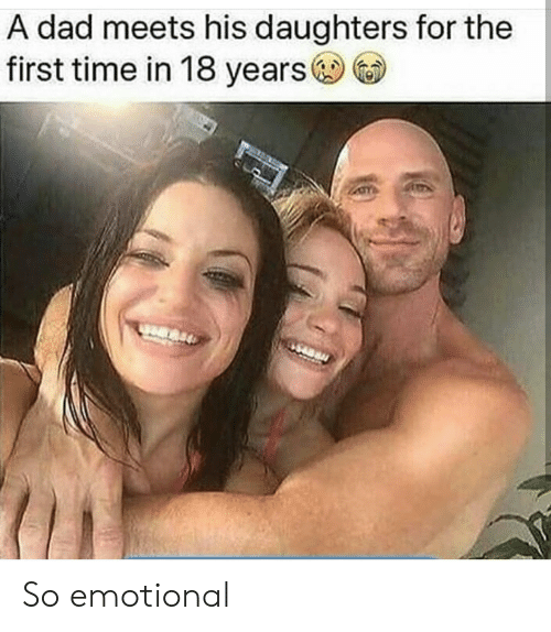 Dad, Time, and Dank Memes: A dad meets his daughters for the  first time in 18 years So emotional