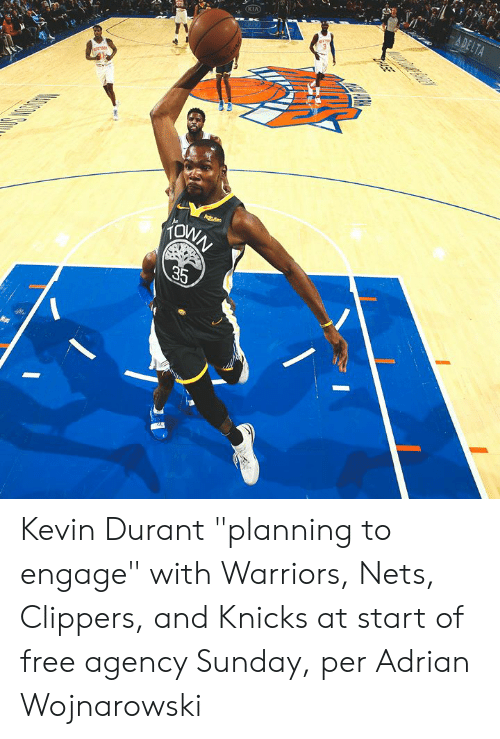 "Delta: A DELTA  KIA  Agtens  KONN  35  ASE Kevin Durant ""planning to engage"" with Warriors, Nets, Clippers, and Knicks at start of free agency Sunday, per Adrian Wojnarowski"