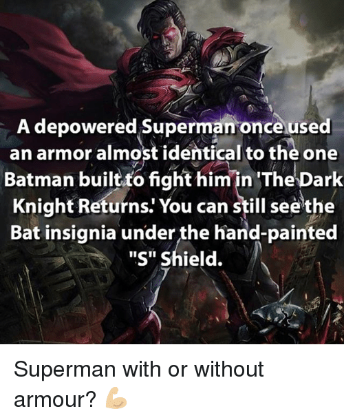 """dark knight returns: A depowered Superman once used  an armor almost identical to the one  Batman built to fight himin 'The Dark  Knight Returns: You can still seethe  Bat insignia under the hand-painted  """"S"""" Shield. Superman with or without armour? 💪🏼"""