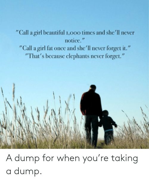 When: A dump for when you're taking a dump.
