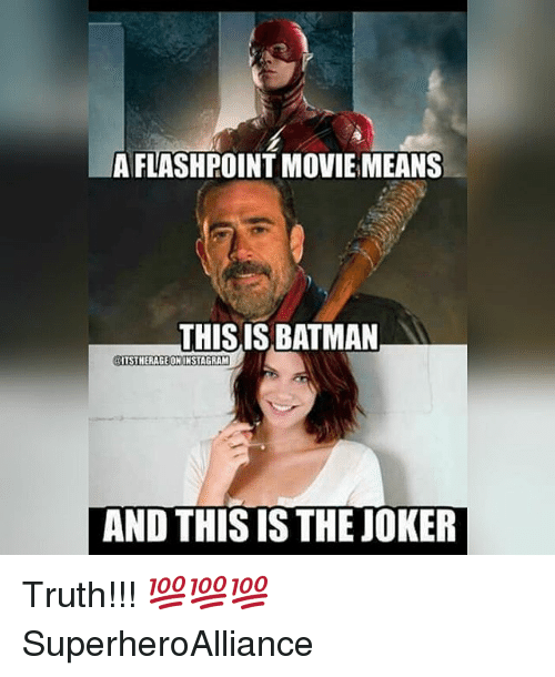 Instagram, Joker, and Memes: A FLASHPOINT MOVIE MEANS  THIS ISBATMAN--  ITSTHERAGE ON INSTAGRAM  AND THIS IS THE JOKER Truth!!! 💯💯💯 SuperheroAlliance