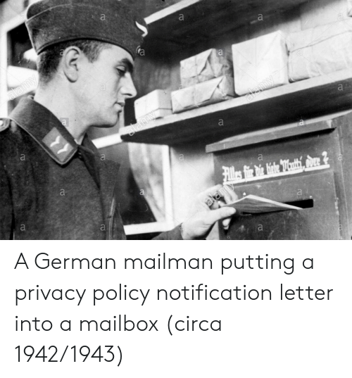 Policy, German, and Circa: A German mailman putting a privacy policy notification letter into a mailbox (circa 1942/1943)