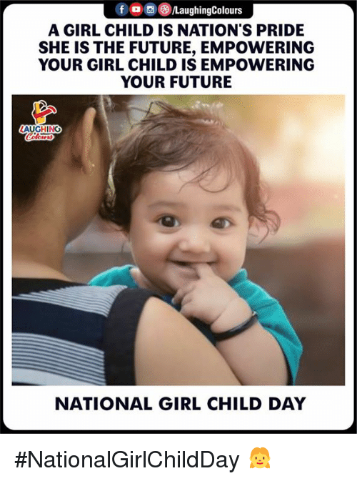 Empowering: A GIRL CHILD IS NATION'S PRIDE  SHE IS THE FUTURE, EMPOWERING  YOUR GIRL CHILD IS EMPOWERING  YOUR FUTURE  NATIONAL GIRL CHILD DAY #NationalGirlChildDay 👧