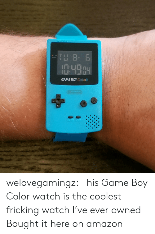 Fricking: A GOMM  TH 8- 6  OWER  :49.04  GAME BOY COLOR  Condo  SELECT START welovegamingz: This Game Boy Color watch is the coolest fricking watch I've ever owned Bought it here on amazon