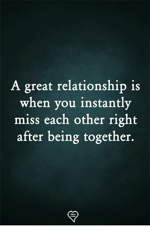 Memes, 🤖, and Miss: A great relationship is  when vou instantlv  miss each other right  after being together.