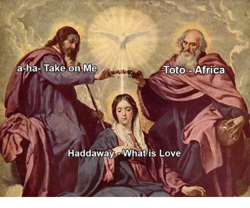 Africa, Dank, and Love: a-ha- Take on Me  Toto-Africa  Haddaway-What is Love