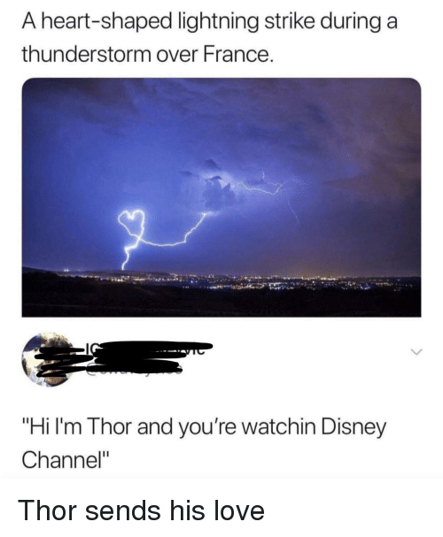 """Disney Channel: A heart-shaped lightning strike during a  thunderstorm over France.  """"Hi I'm Thor and you're watchin Disney  Channel"""" Thor sends his love"""