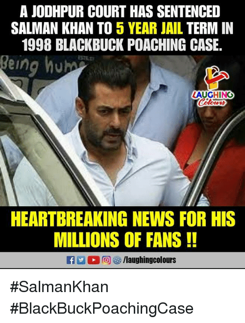 Jail, News, and Salman Khan: A JODHPUR COURT HAS SENTENCED  SALMAN KHAN TO 5 YEAR JAIL TERM IN  1998 BLACKBUCK POACHING CASE.  eing hub  LAUGHING  Colurs  HEARTBREAKING NEWS FOR HIS  MILLIONS OF FANS!! #SalmanKhan #BlackBuckPoachingCase