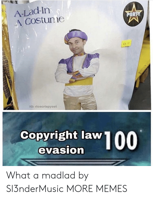 Dank, Memes, and Target: A-Lad-In  A Costune  AR  534.0  IG: riceorispyeet  Copyright law  evasion What a madlad by Sl3nderMusic MORE MEMES