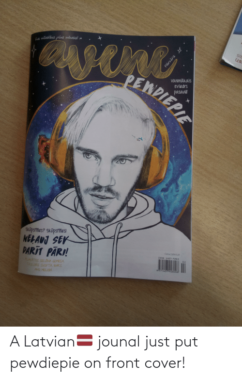 Front Cover: A Latvian🇱🇻 jounal just put pewdiepie on front cover!