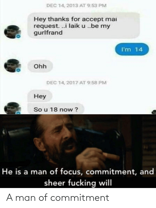 A Man: A man of commitment